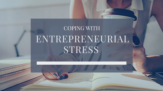 Coping With Entrepreneurial Stress