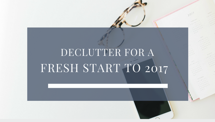 Declutter For A Fresh Start To 2017