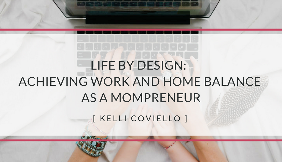 Achieving Work and Home Balance As A Mompreneur